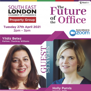 The Future of The Office - Thackray Williams - South East London Chamber of Commerce 27 April, 2-3pm